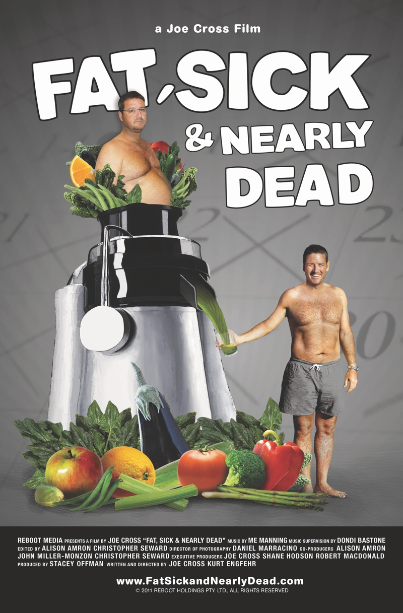 Fat, Sick & Nearly Dead (Poster)